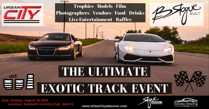 EXOTICS ONLY UrbanCityTakeover Track Event & Car Show AUG 16 - Autobahn South Track