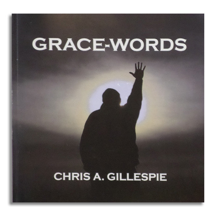 "TEAM 413: ""Grace Words"" Book - by Chris A. Gillespie"