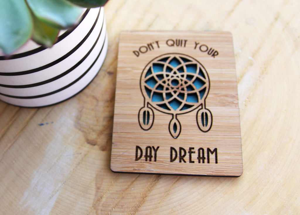 Don't Quit Your Daydream Magnet