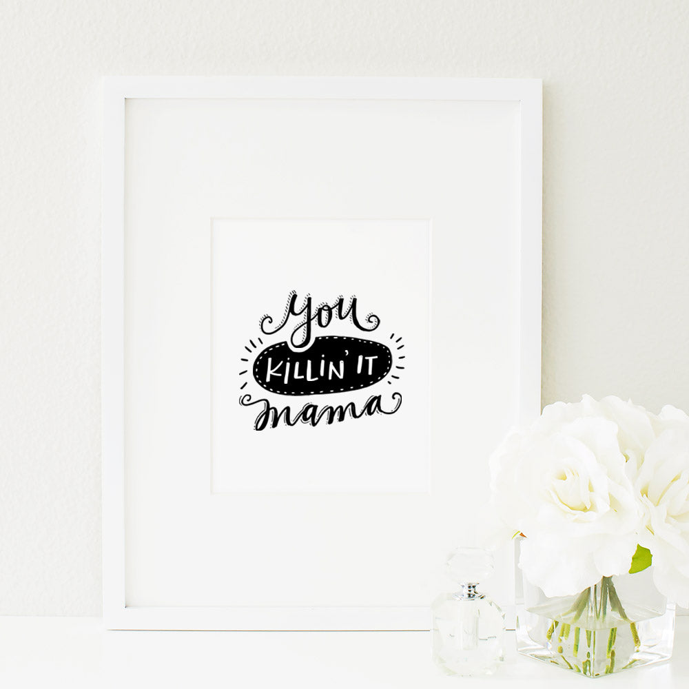 You Killin' It, Mama Art Print