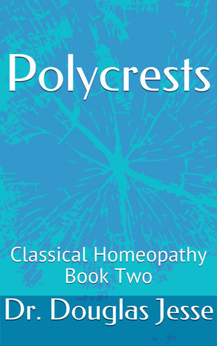 Classical Homoeopathy Book Two - Polycrests