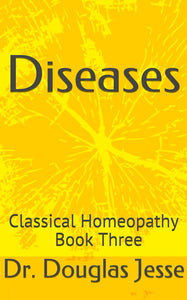 Classical Homoeopathy Book Three - Diseases