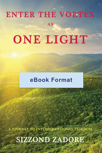 eBook - Enter the Vortex as One Light by Sizzond Zadore