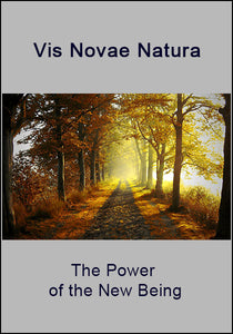 Vis Novae Natura - The Power of the New Being