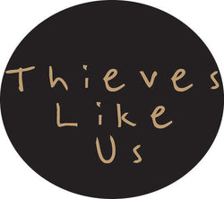 Thieves Like Us Collection