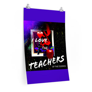 I Love the Teachers of the Cosmos Posters - Kirsteinfineart