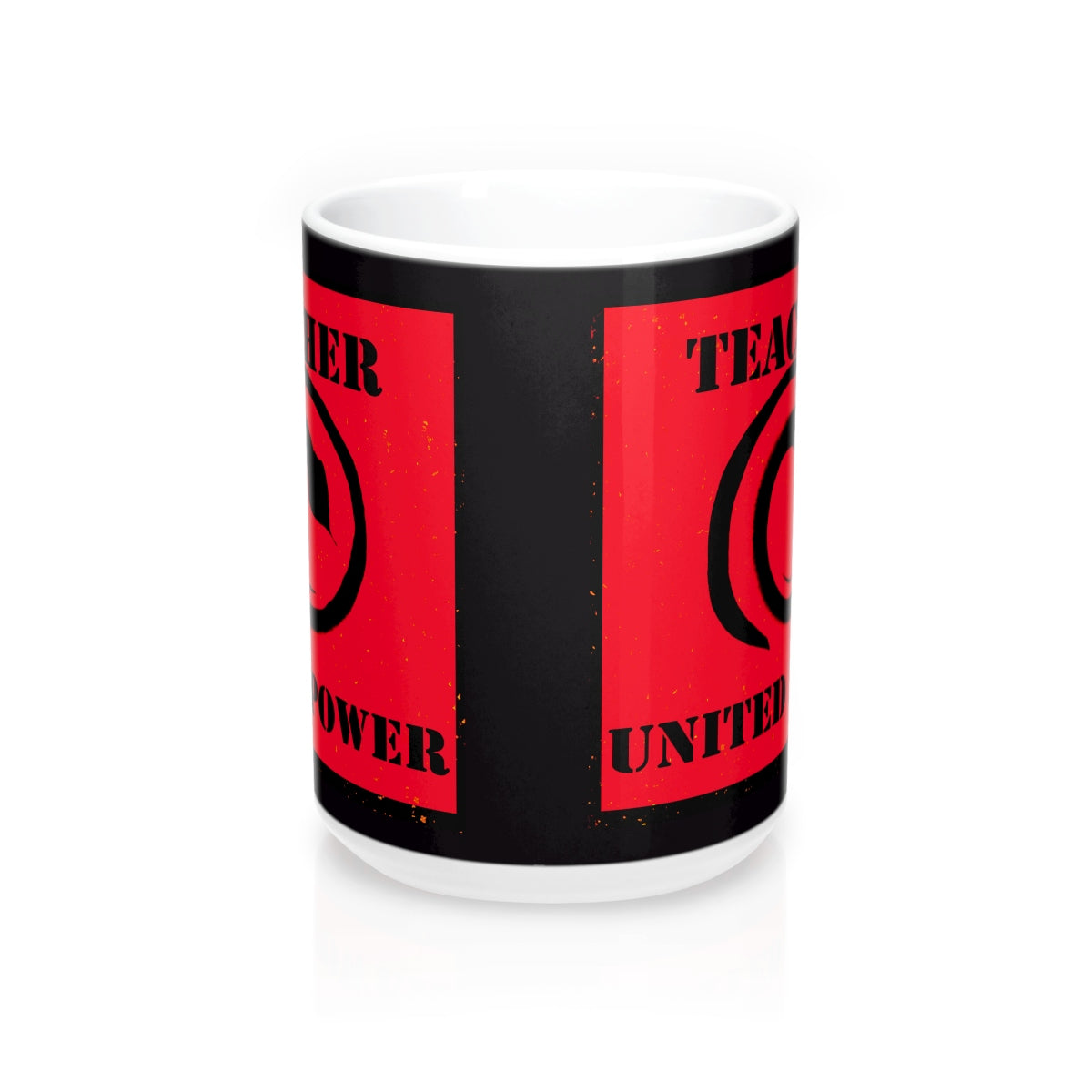 Teacher United Power Mug 15oz - Kirsteinfineart