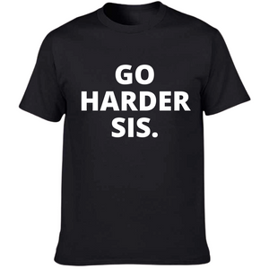 "Go Harder Sis Tee ""Black"""