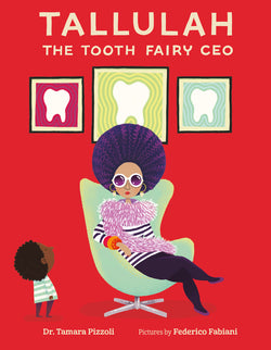 """Tallulah the Tooth Fairy CEO"" Kids Book by Dr. Tamara Pizzoli"
