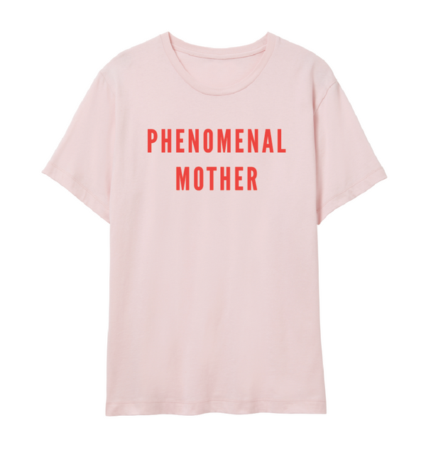 Phenomenal Mother Tees