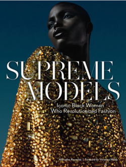 ABRAMS BOOKS Supreme Models: Iconic Black Women Who Revolutionized Fashion