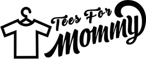 Tees For Mommy