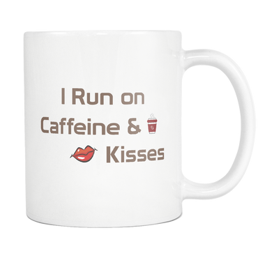 I Run on Caffeine & Kisses Mug