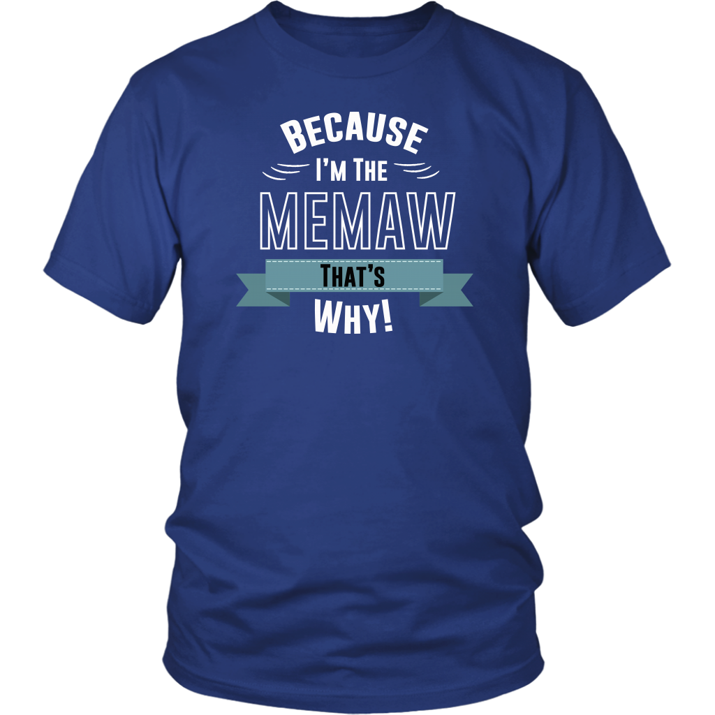 Because I'm The Memaw That's Why!