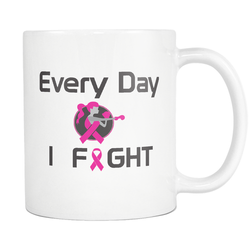 Every Day I Fight - Mug