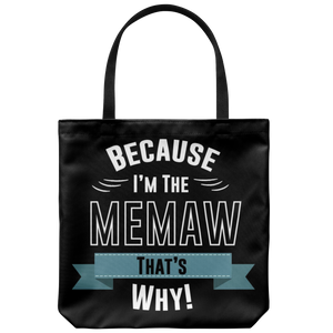Because I'm The Memaw That;s Why! Bag