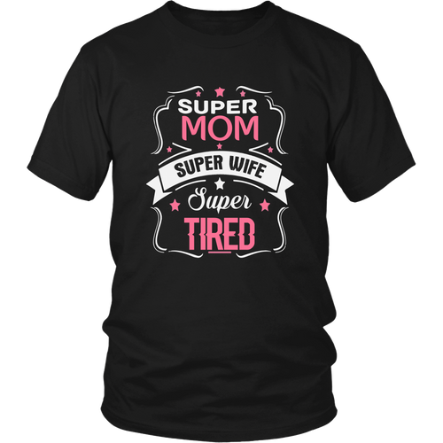Super Mom Super Wife Super Tired