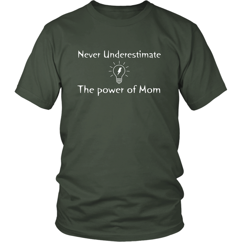 Never Underestimate the Power Of Mom