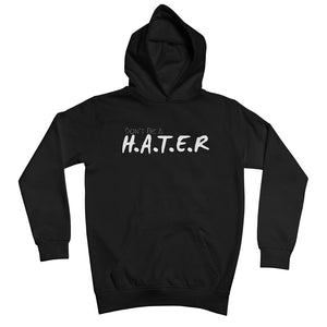 Don't Be A Hater Kids Hoodie