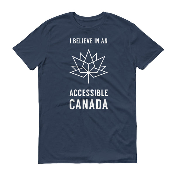 "Navy Blue t shirt with the words ""I believe in an Accessible Canada"" across the front."