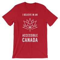 "red t shirt with the words ""I believe in an Accessible Canada"" across the front."