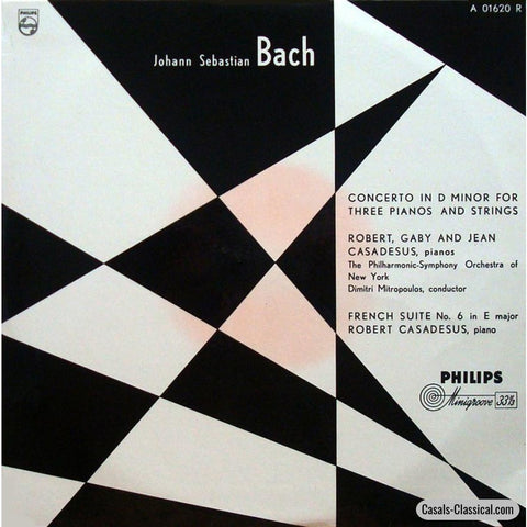 Casadesus: Bach French Suite No. 6 + Concerto For 3 Pianos - Philips A 01620 R Lp