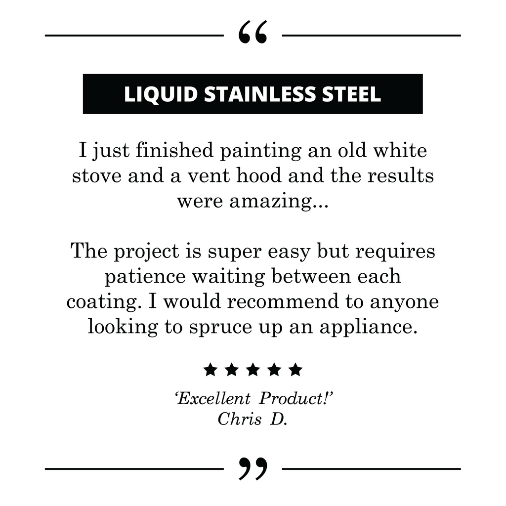 Liquid Stainless Steel 5-Star cutsomer testimony and review.