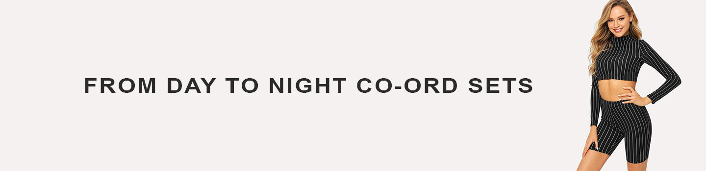 From Day To Night Co-Ord Sets