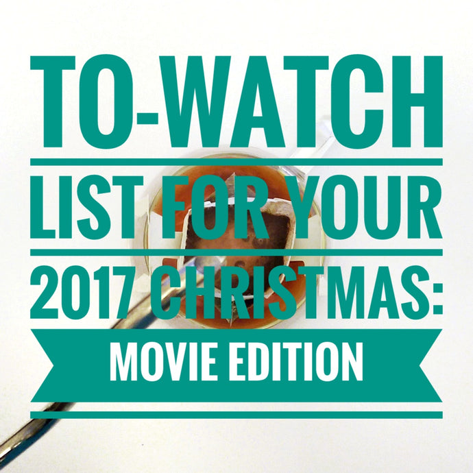 To-watch list for your 2017 Christmas: movie edition