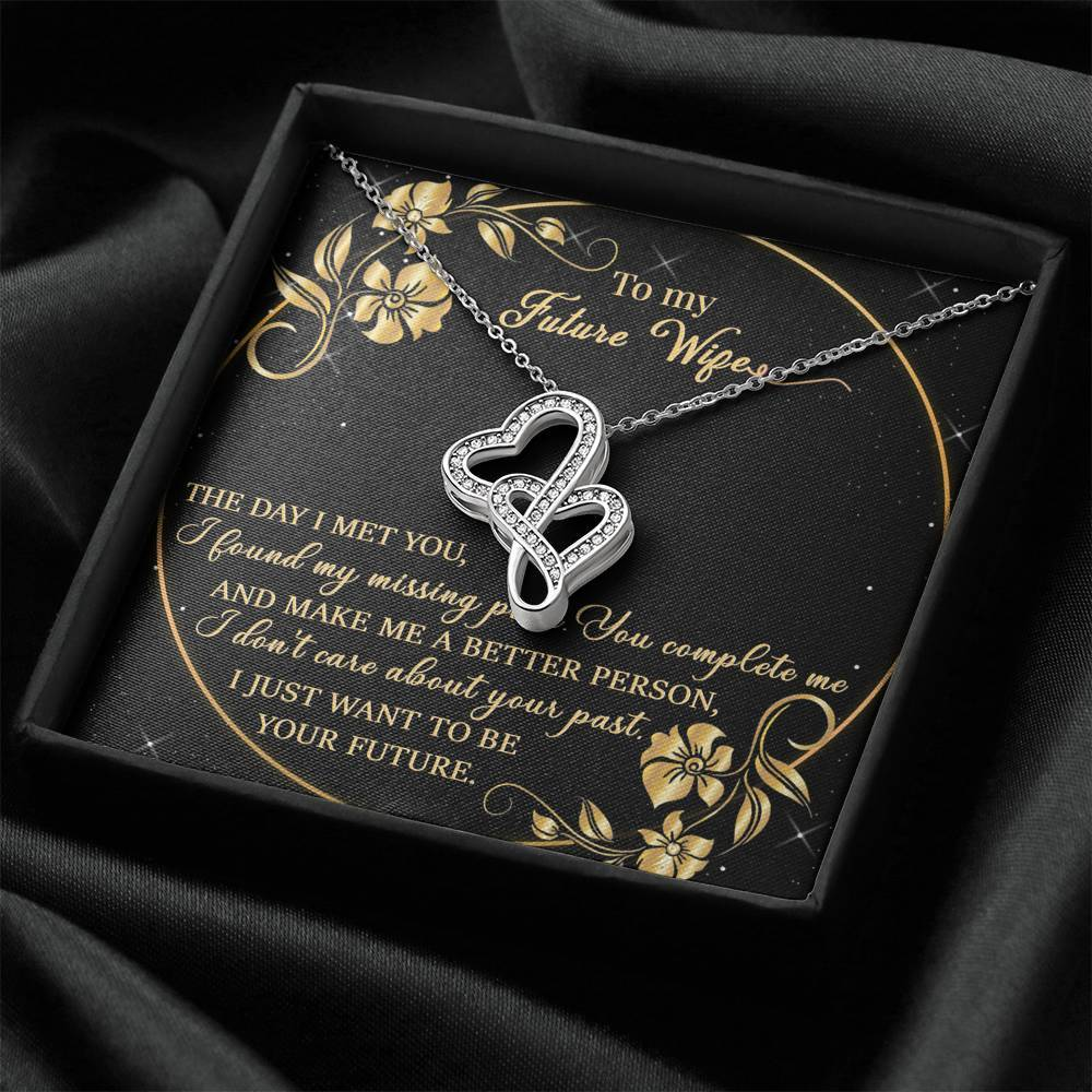 """To My Future Wife"" - The Day I Met You, I Fount My Missing Piece - Double Hearts Necklace Gift Set"