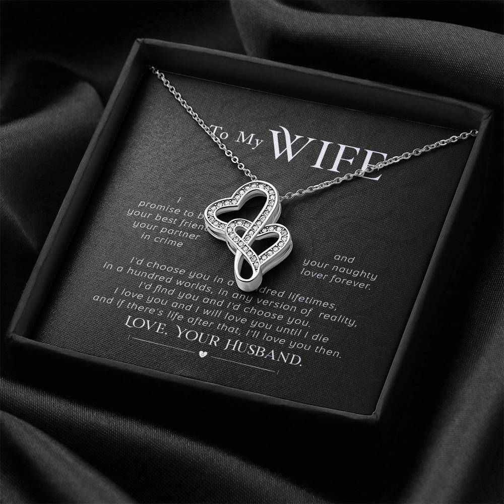 """To My Wife"" - I Love You and I will Love You Until I Die - Double Hearts Necklace Gift Set"