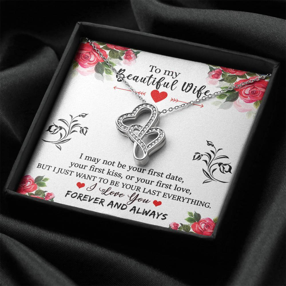 """To My Wife"" - I Just Want to be Your Last Everything - Double Hearts Necklace"