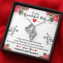 "Load image into Gallery viewer, ""To My Wife"" - I Just Want to be Your Last Everything - Double Hearts Necklace"
