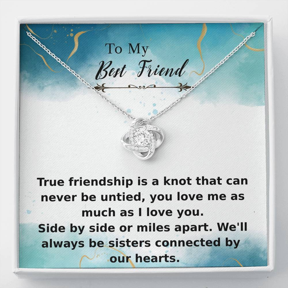 To my best friend. True friendship knot necklace