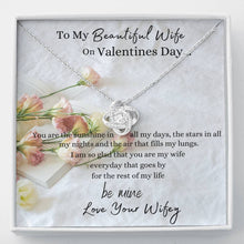 Load image into Gallery viewer, Valentines Day Love Knot Necklace - To My Beautiful Wife