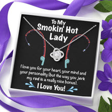 Load image into Gallery viewer, To My Smokin' Hot Lady - Love Knot Necklace
