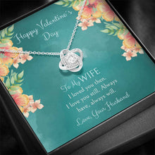 Load image into Gallery viewer, Valentine´s Day To My Wife... I Loved You Then... - Love Knot Necklace