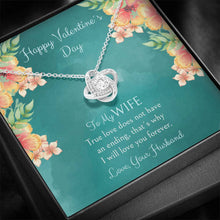 Load image into Gallery viewer, Valentine´s Day To My Wife... True Love... - Love Knot Necklace