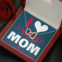 Load image into Gallery viewer, I Love You Mom - Interlock Heart Necklace