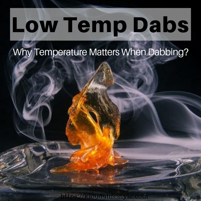 Low Temp Dabbing: The Perfect Temperature for Dab Potency and Flavor