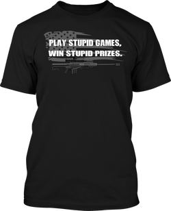 Play Stupid Games Win Stupid Prizes - Mens Patriotic Shirts