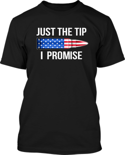 Just The Tip I Promise - Mens Patriotic Shirts