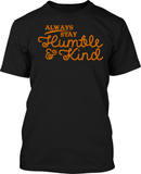 Always Stay Humble & Kind - Mens Tee