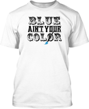 Blue Ain't Your Color - Mens Tee