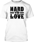 Hard To Love - Mens Tee