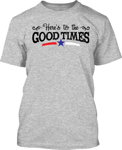 Here's to the Good Times - Mens Tee
