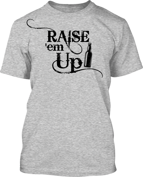 Raise Em Up - Mens Tee