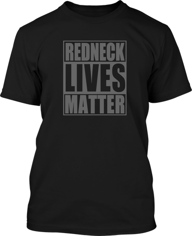 Redneck Lives Matter  - Mens Patriotic Shirts