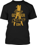 Baby Get Your Shine On - Mens Tee