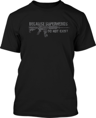 Because Superheros do not exist  - Mens Patriotic Shirts